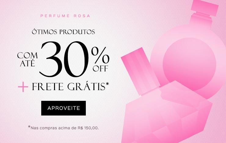 15/10 - Perfume Rosa: Produtos até 30%OFF + frete Grátis (on)