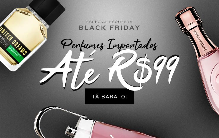 05/11 - Esquenta Black Friday: Perfumes importados até R$99 (on)