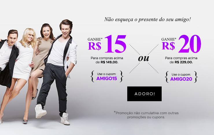 18/04 - Dia do amigo: escolha seu cupom: R$15 ou R$20 (on)