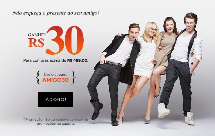 18/04 - Dia do amigo: escolha seu cupom: R$30 (on)