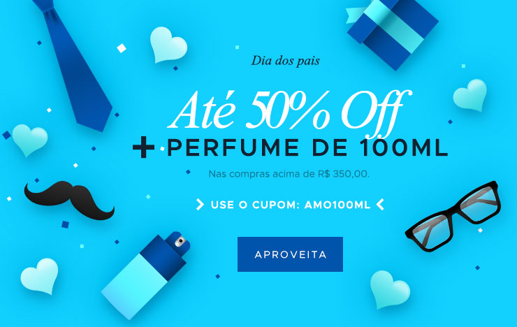 19/07 - Até 50% + Mais perfume de 100ml (on)