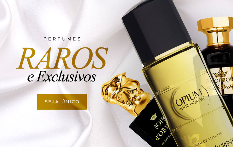 19/08 - Perfumes raros e exclusivos (on)