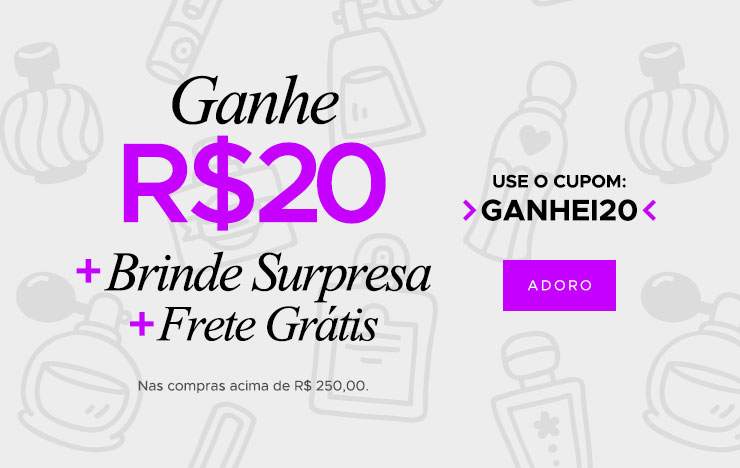 R$ 20 OFF + Brinde Surpresa (on)