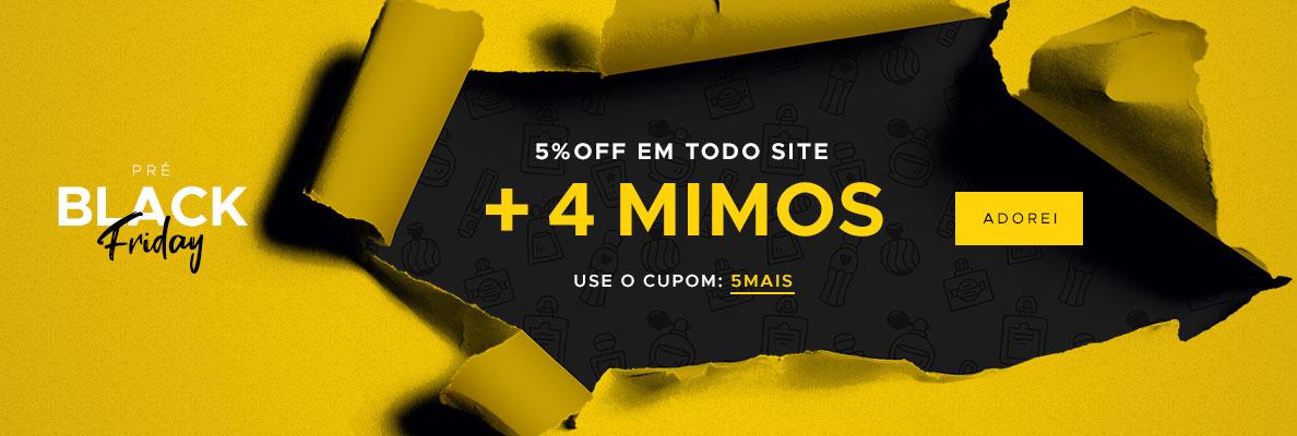 5% OFF em todo site + 4 Mimos (on)