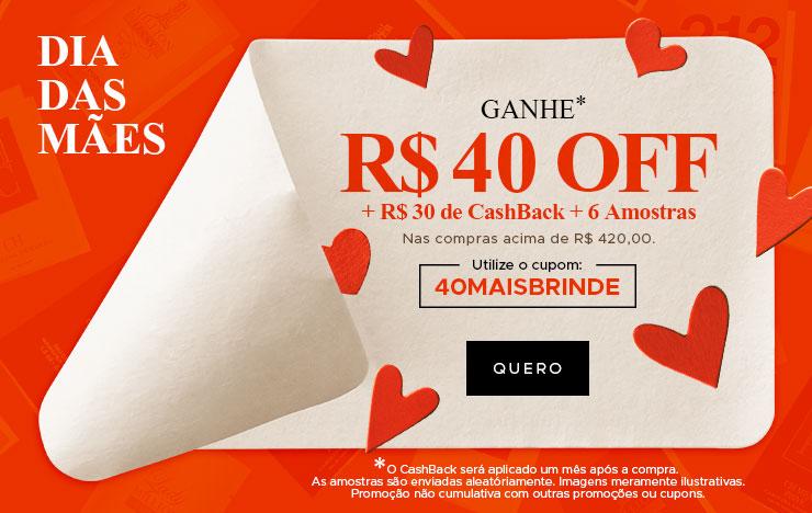Ganhe R$ 40 OFF + Brindes (on)